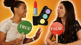 Women Play True Or False: Makeup Edition