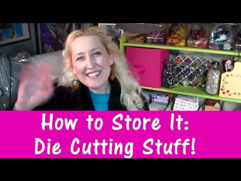 how to store die cutting stuff