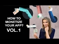 App Monetization. How to monetize your app? Vol. 1