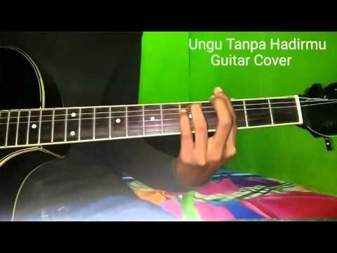 download lagu Ungu Tanpa Hadirmu Guitar Cover gratis