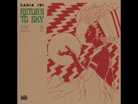 Causa Sui: Return To Sky FULL ALBUM