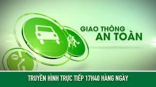 VTC14   Bản tin Giao thông an toàn ngày 25/06/2018