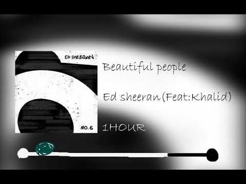 Download Beautiful People  Ed sheeran feat  Khalid 1 HOUR
