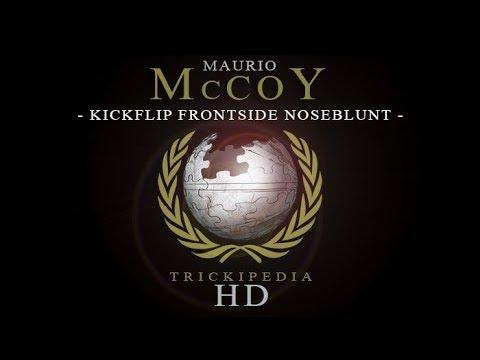 Maurio McCoy: Trickipedia - Kickflip Frontside Noseblunt
