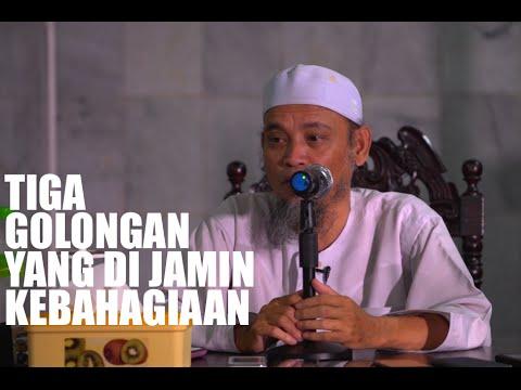 Kajian Islam - Tiga Golongan Yang Di Jamin Kebahagiaan - Ustadz Ali Ahmad