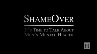ShameOver: It's Time To Talk About Men's Mental Health
