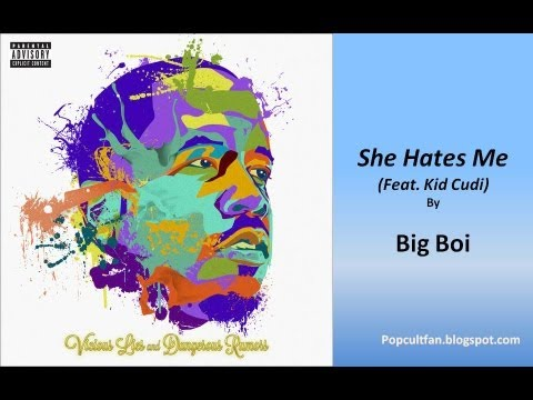 Big Boi - She Hates Me (Feat. Kid Cudi) (Lyrics)