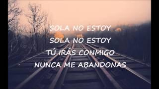 I Am Not Alone Kari Jobe Español - SOLA NO ESTOY