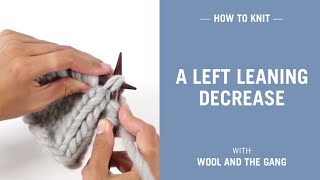 How to knit a left leaning decrease (SSK)