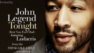 John Legend Tonight (Best You Ever Had) Without Ludacris Verse