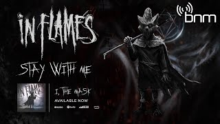 In Flames - Stay With Me (Official Audio)