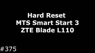 Hard Reset MTS Smart Start 3 (ZTE Blade L110)