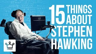 15 Things You Didn't Know About Stephen Hawking