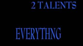 Watch 2 Talents Everything video