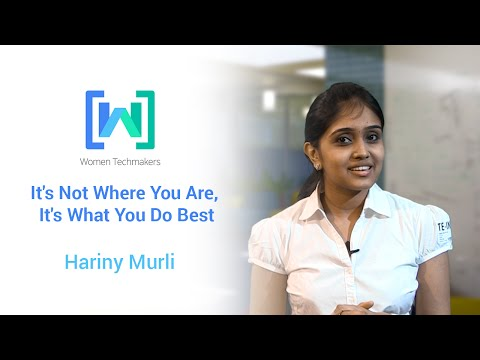 Women Techmakers presents Hariny Murli: It's Not Where You Are, It's What You Do Best
