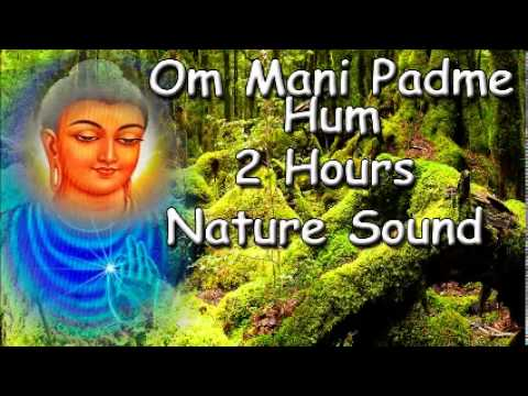 MINDFULNESS MUSIC - Om mani padme hum mantra 2 hour meditation with nature sound
