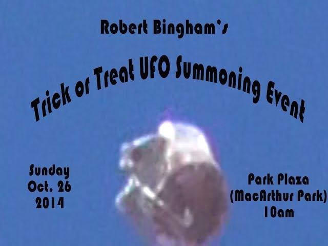 Invitation to Robert Bingham's Trick or Treat UFO Summoning Event Oct. 26th!!!