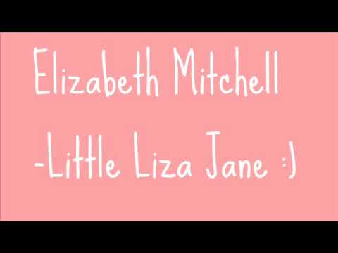 Elizabeth Mitchell: Little Liza Jane