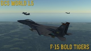 "[DCS World] 1.5: F-15C ""Bold Tigers"""