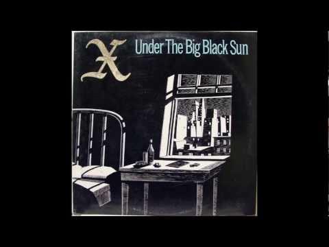 X - Under the big black sun (full album)