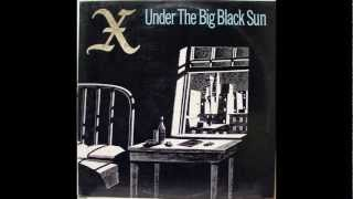 Watch X Under The Big Black Sun video