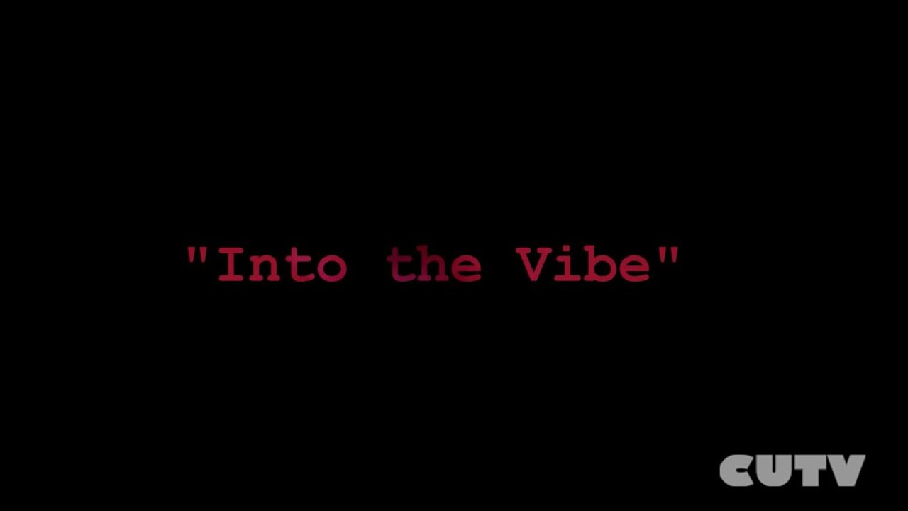 Into the Vibe ep 1.1 Session