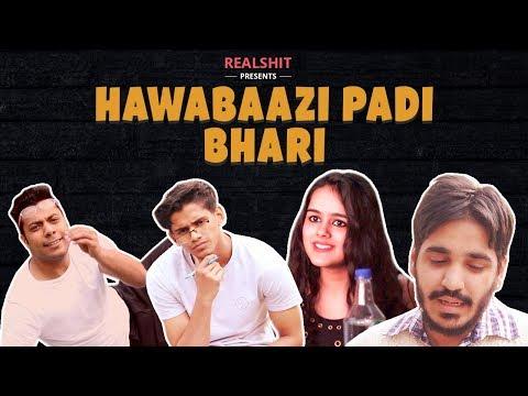 Hawabaazi Padi Bhaari   RealSHIT thumbnail