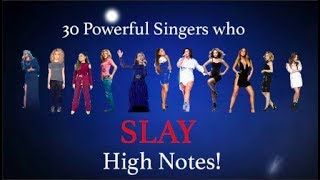 30 POWERFUL Singers who SLAY High Notes!!