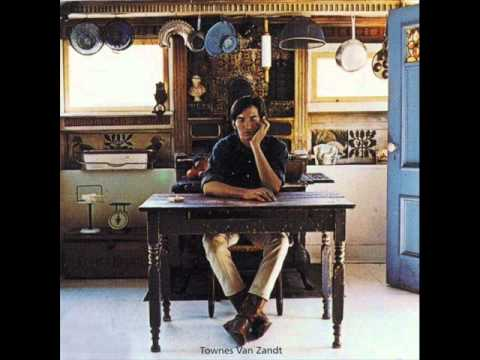 Townes Van Zandt - Dont Take It Too Bad