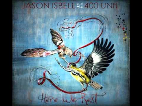 Jason Isbell - Never Could Believe