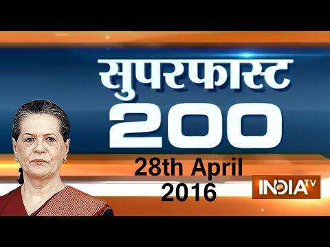 Superfast 200 | 28th April, 2016 (Part 3 ) - India TV