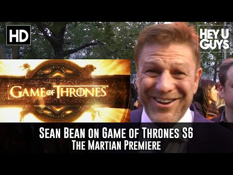 Sean Bean on appearing in Game of Thrones Season 6