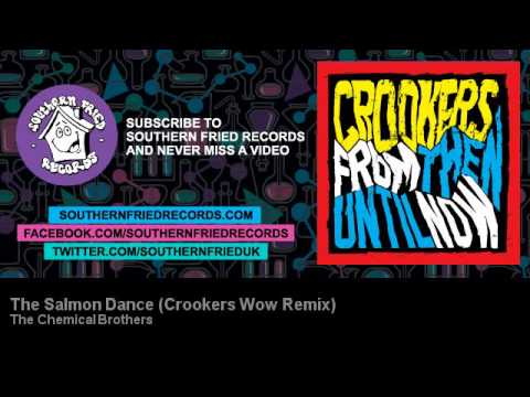 The Chemical Brothers - The Salmon Dance - Crookers Wow Remix