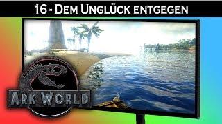 ARK World 🦖 #16 Dem Unglück entgegen | Jurassic World ARK Projekt - ARK Deutsch German