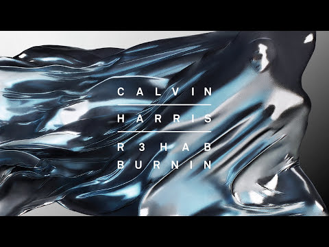 Calvin Harris, R3hab - Burnin [Audio]