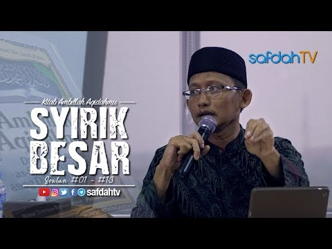 Kajian Kitab Ambillah Aqidahmu: Syirik Besar Dan Macamnya - Ustadz Badru Salam, Lc