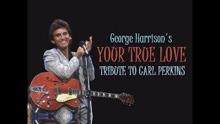 """""""YOUR TRUE LOVE"""" 💖 George Harrison 1998 Tribute To 💖 CARL PERKINS"""