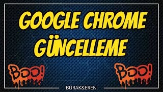 GOOGLE CHROME GÜNCELLEME   YouTube