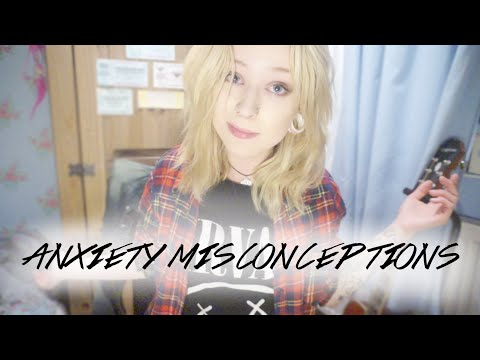 ANXIETY MISCONCEPTIONS