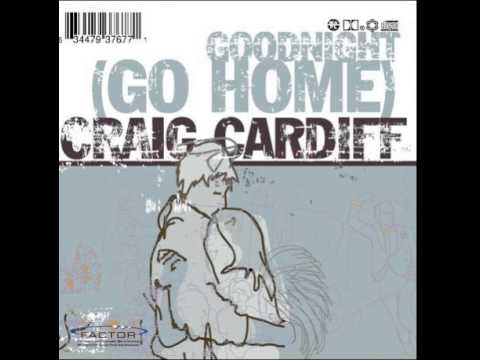 Craig Cardiff - Maybe You Should Drive