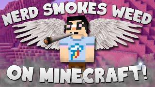 Nerd Smokes Weed on Minecraft! (Rufus Gettting TURNT!)