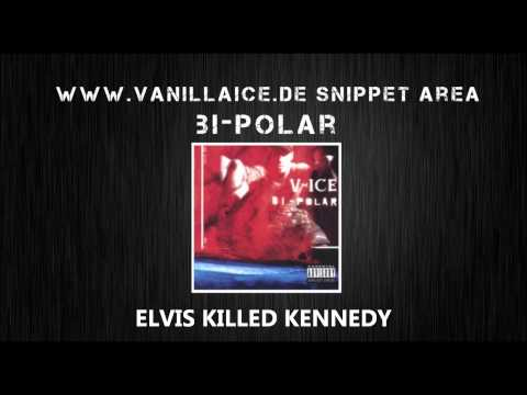 Vanilla Ice - Elvis Killed Kennedy