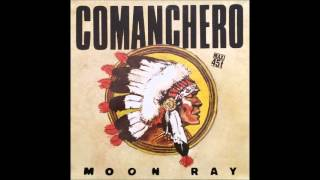"Moon Ray - Comanchero (12"" Version) **HQ Audio**"