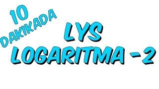 10dk da LYS LOGARTMA 2