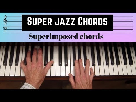 Super Jazz Chords, Superimposed Chords, Finding Sus4, B9,#9, #11, 13th Chords