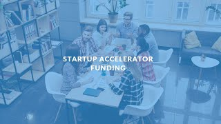 Startup Accelerator Funding