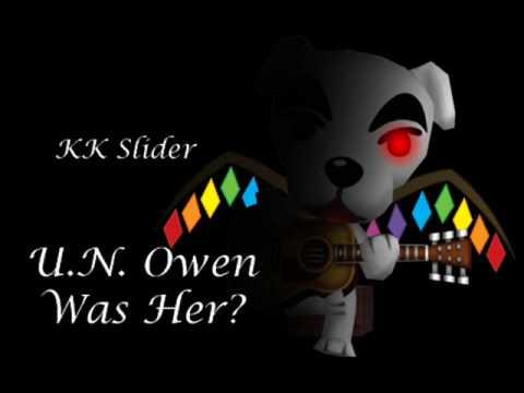K.K. Slider - U.N. Owen was her?