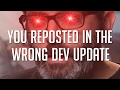 You Reposted in the Wrong Developer Update MP3