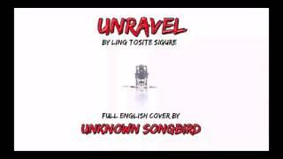 Unravel Unknown Songbird English