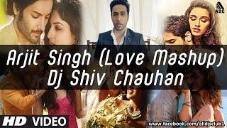 download lagu Arjit Singh Love Mashup Dj Shiv Chauhan gratis